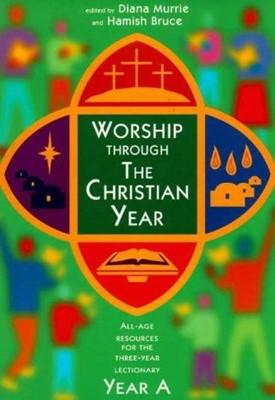 Worship Through Christian Year (Year A) (Paperback)