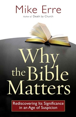 Why the Bible Matters (Paperback)