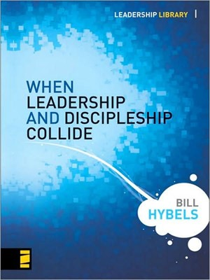 When Leadership and Discipleship Collide (Hard Cover)