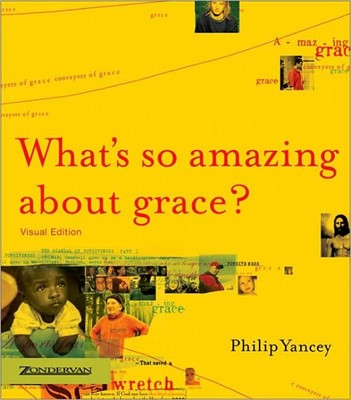 What's So Amazing About Grace? (Paperback)