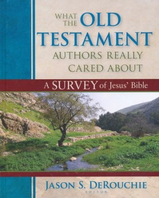 What the Old Testament Authors Really Cared About (Hard Cover)
