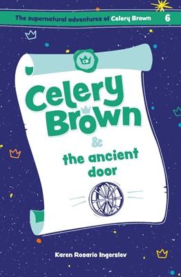 Celery Brown & the Ancient Door (Paperback)