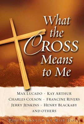 What the Cross Means to Me (Hard Cover)