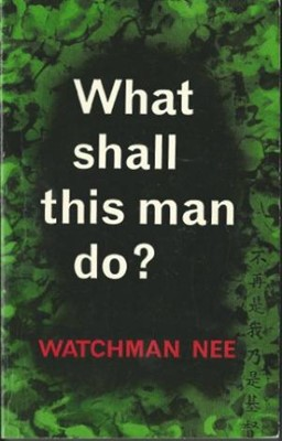 What Shall this Man Do? (Paperback)