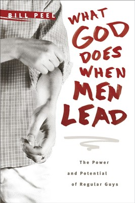 What God Does When Men Lead (Hard Cover)