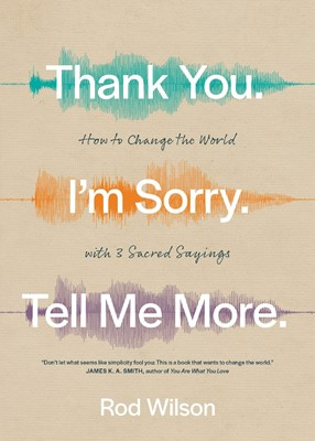 Thank You. I'm Sorry. Tell Me More. (Paperback)