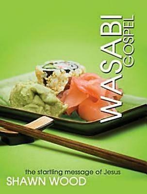 Wasabi Gospel: The Startling Message of Jesus (Paperback)