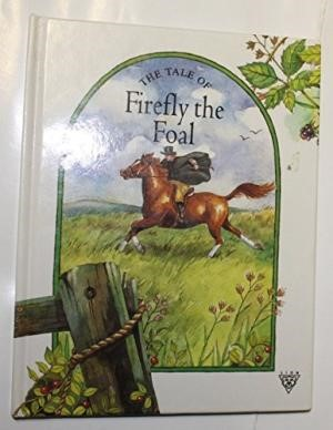 Village Tales: The Tale of Firefly the Foal (Hard Cover)