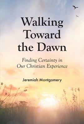 Walking Toward the Dawn (Booklet)