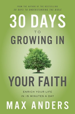 30 Days to Growing in Your Faith (Paperback)