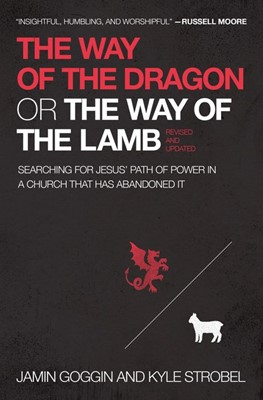 The Way of the Dragon or the Way of the Lamb (Paperback)