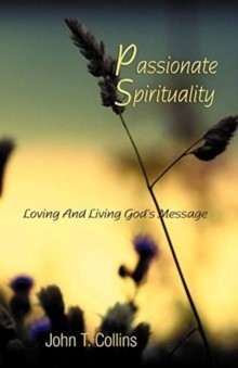 Passionate Spirituality (Paperback)