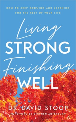 Living Strong, Finishing Well (Paperback)