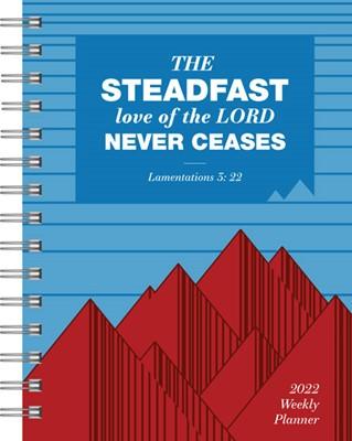 2022 Weekly Planner: Steadfast Love (Spiral Bound)