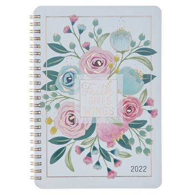 2022 Wirebound Daily Planner: Faith Gives Wings (Spiral Bound)