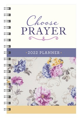 2022 Planner: Choose Prayer (Spiral Bound)