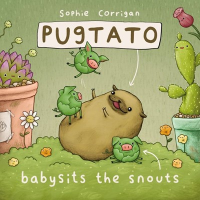 Pugtato Babysits the Snouts (Hard Cover)