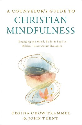 Counselor's Guide to Christian Mindfulness, A (Paperback)