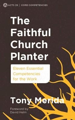 The Faithful Church Planter (Paperback)
