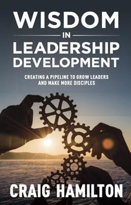 Wisdom in Leadership Development (Paperback)