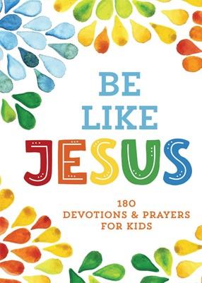 Be Like Jesus (Paperback)