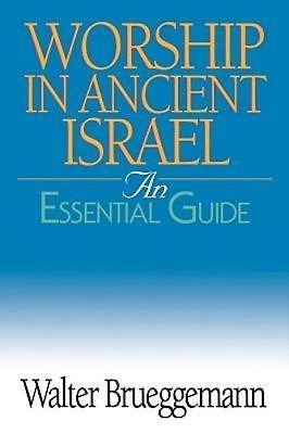 Worship in Ancient Israel: An Essential Guide (Paperback)