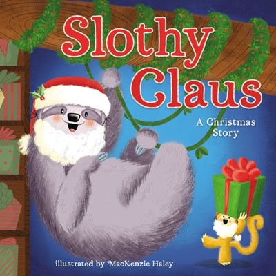 Slothy Claus (Hard Cover)