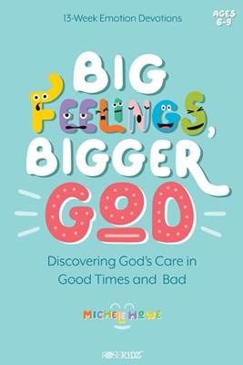 Big Feelings, Bigger God (Paperback)