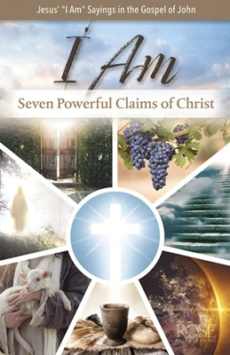 I Am: Seven Powerful Claims of Christ (Pamphlet)