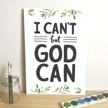 I Can't But God Can A3 Print (Poster)