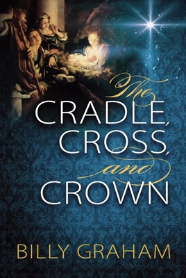 The Cradle, Cross, And Crown (Paperback)