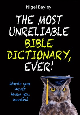 The Most Unreliable Bible Dictionary, Ever! (Paperback)