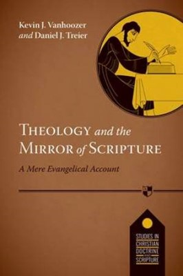 Theology and the Mirror of Scripture (Paperback)