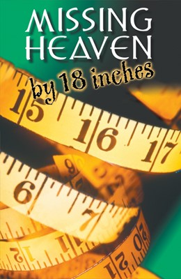 Missing Heaven By 18 Inches (Pack Of 25) (Tracts)