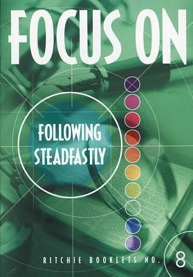 RB: 8 Focus On Following Steadfastly (Booklet)