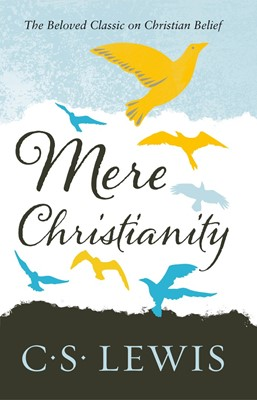 Mere Christianity [New Ed]