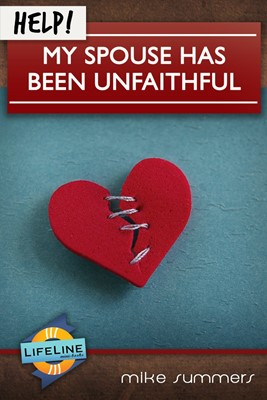 Help! My Spouse Has Been Unfaithful (Booklet)