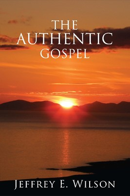 The Authentic Gospel (Tracts)