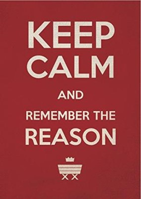 Keep Calm and Remember the reason (Pack of 6 )