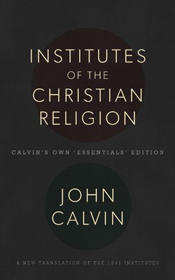 Institutes of the Christian Religion (Hard Cover)