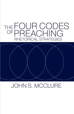 The Four Codes of Preaching (Paperback)