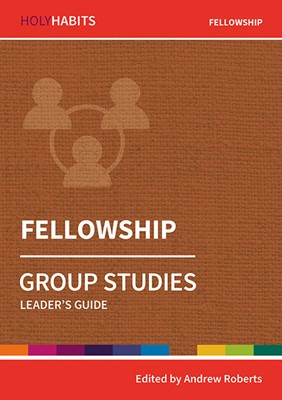 Holy Habits Group Studies: Fellowship (Paperback)