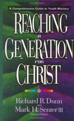 Reaching A Generation For Christ (Hard Cover)