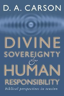 Divine Sovereignty and Human Responsibility (Paperback)