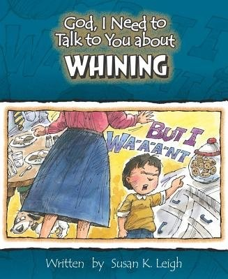 God, I Need To Talk To You About Whining (Poster)