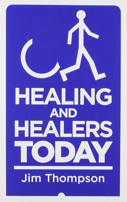 Healing And Healers Today (Paperback)