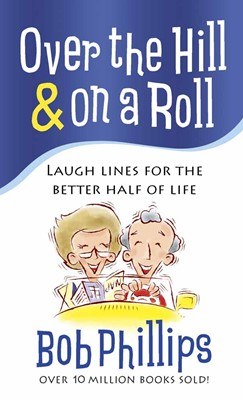 Over The Hill And On A Roll (Paperback)