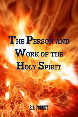 The Person And Work Of The Holy Spirit (Paperback)