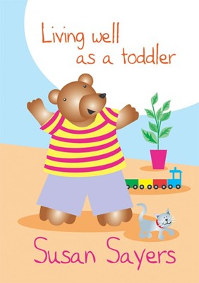 Living Well As A Toddler (Paperback)