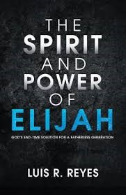 The Spirit And Power Of Elijah (Paperback)